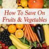 how to save on fruits and vegetables featured