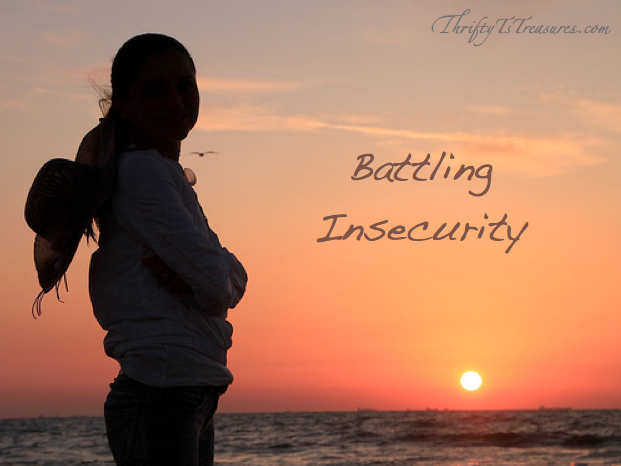 Insecurity won't be banished from the world we live in. I'm sharing what's helped as I'm battling insecurity!