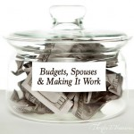 Budgets, Spouses & Making It Work!